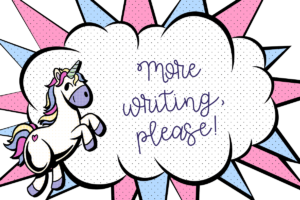 Unicorn asking for more writing activities