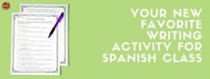 Favorite Writing Activity for Spanish Class